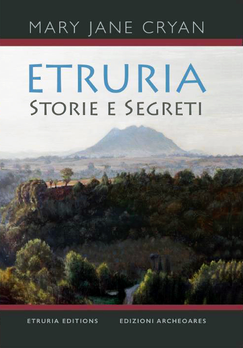 Etruria, Travels and Secrets by Mary Jane Cryan
