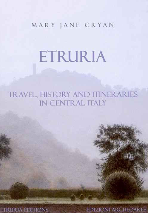 Etruria - Travel, History and Itineraries in Central Italy